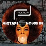 Mixtape #1 Rick Roja House & Soulful House 2017