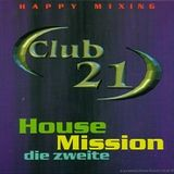 Club 21 House Mission 2