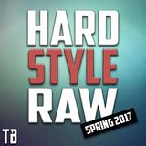 Hardstyle X Rawstyle Spring 2017