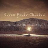"Ocean Radio Chilled ""Midnight Silhouettes"" (3-6-16)"