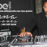 StillDOPE radio Neo2soul INNAGROOVES |MIX TAPE SHOW