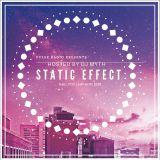 STATIC EFFECT - hosted by DJ MYTH | 2-23-18