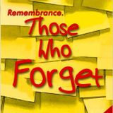 Remembrance - Those Who Forget