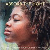 "SOULFUL DEEP HOUSE - ""Absorb the Light"""