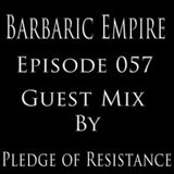 Barbaric Empire 057 (Guest Mix By Pledge Of Resistance)