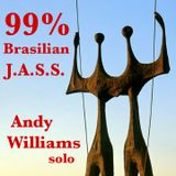 99% Brasilian J.A.S.S. - Andy Williams solo