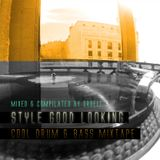 Style Good Looking / Cool Drum & Bass Mixtape
