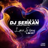 LOVE STORY V.2K18 - Turkish Slow Set (www.DJSERKAN.de)