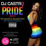 PRIDE 2018 SPANISH MIXES BY DJ CASTRO