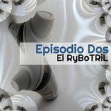 El Rybotril Episodio 2