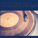 OTR Show #414