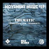 Movement Music 55: THEMATIC (Influenza / T3K / Tesseract)