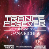 Trance Forever Podcast ( Guest Mix Episode 008 Oana Richea )
