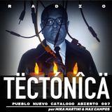 Tectónica Radio - Pueblo Nuevo catalogo abierto 007 por Mika Martini & Maximo Campos
