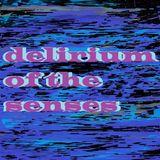 Delirium Of The Senses 30/10/2017