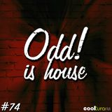 ODD! is House #74 + UNDREZ ANDRES (HOUSECLASS) 11/03/2016