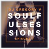 SOULFUL SESSIONS, Episode 7 - Soulful House Mix (February 8, 2019)