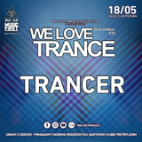 Trancer - We Love Trance CE 033 with Shugz - Classic Stage (18-05-2019 - Base Club - Poznan)