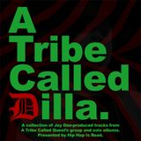 A Tribe Called Quest - A Tribe Called Dilla