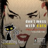 Don't Mess with Cats Revisited 24.11.2017 - VOLUME VIII