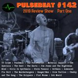 Pulsebeat #142 : 2019 Review Show Part One