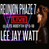 "LEE JAY WATT LIVE @ REUNION PHAZE 7 ""CJ'S ROSYTH 12-5-18"""