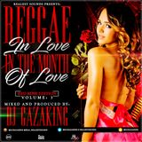 REGGAE IN LOVE IN THE MONTH OF LOVE VOL 3(REDROSE EDITION) - DJGAZAKING THA ILLEST