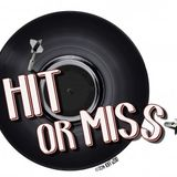 The Hit & Miss Show 9th March