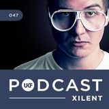 UKF Music Podcast #47 - Xilent in the mix