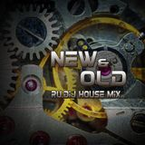 NEW & OLD - House Mix