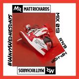 #WavyWednesdays MIX 013 @DJMATTRICHARDS