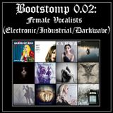 Bootstomp 0.02: Female Vocalists (Electronic/Industrial/Darkwave)