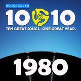 Soundwaves 10@10 #152: 1980