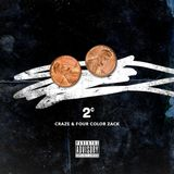 2¢ - Craze & Four Color Zack
