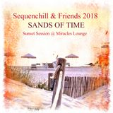 "Sequenchill & Friends 2018  ""Sands of Time"" Sunset Session @ Miracles Lounge"