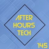 afterhours|tech : Episode 145 - April 11