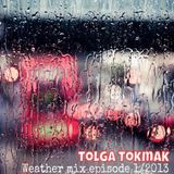 Tolga Tokmak || Weather mix Episode 1/2013 (TR)