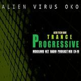 Alien Virus Oko (Dj Oko)  Progressive Trance 2017 Podcast Mix for MIXCLOUD Net Radio