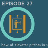SWR 27: The why and how of elevator pitches in science