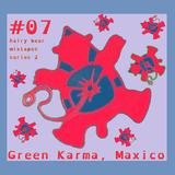 Hairy Bear Mixtapes - Series 2: 07 Green Karma, Maxico