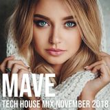 Mave - Tech House Mix - November 2018
