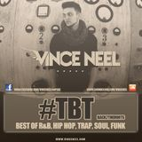 Vince Neel - #TBT (Back2TheRoots - BlackTwerkStep) [THE MIXTAPE]