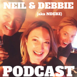 Neil & Debbie (aka NDebz) Podcast #142 ' Oh Hoi ' - (Just the chat)