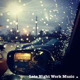 Late Night Work Music