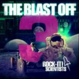 THE BLAST OFF 3- THE ROCK-IT! SCIENTISTS