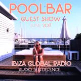 Poolbar - Ibiza Global Radio - Guest Show 06/2017
