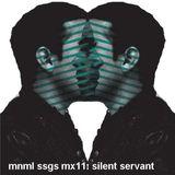 2008-09-21 - Silent Servant - mnml ssgs mx11