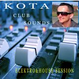 KOTA-CLUB SOUNDS     ( Elektro&House  Session )