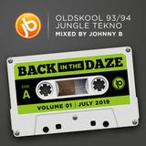 Back In The Daze Volume 01 July 2019 - Oldskool 93/94 Jungle Tekno Mix by Johnny B