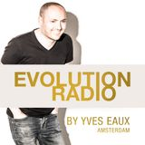 EVOLUTION by Yves Eaux episode 35